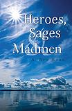 FOR SALE: Heroes, Sages & Madmen