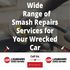 OFFERED: Wide Range of Smash Repairs Services for Your Wrecked Car
